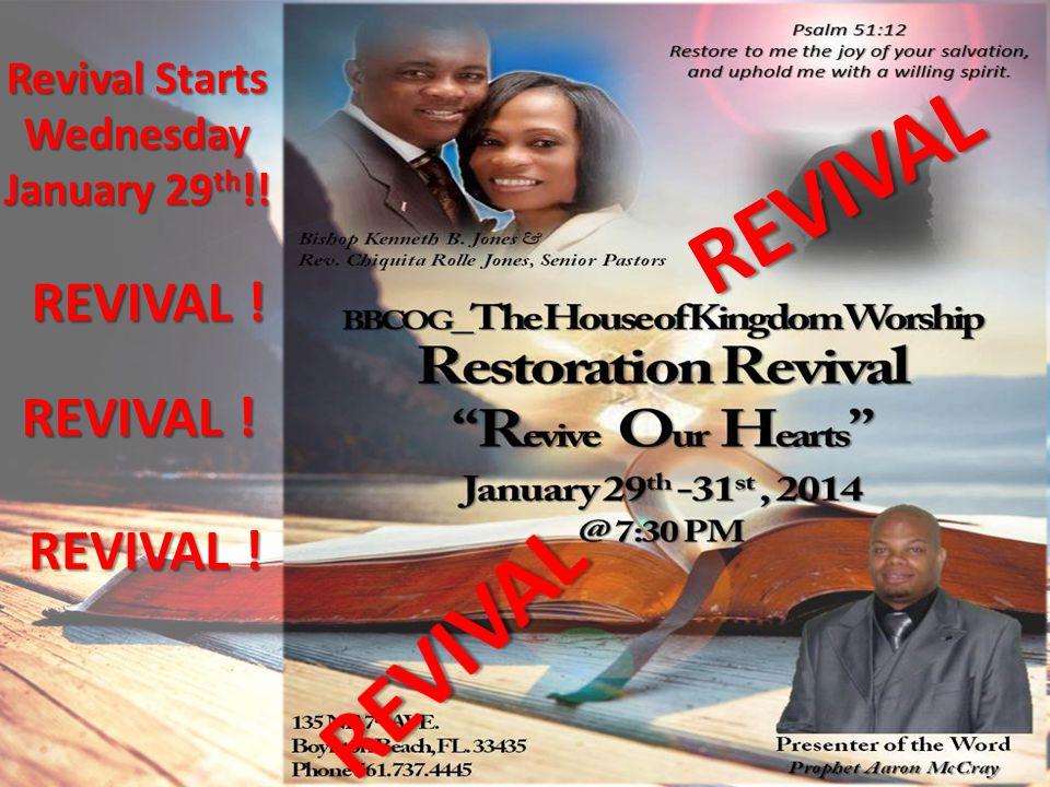 REVIVAL REVIVAL ! REVIVAL ! REVIVAL ! Revival Starts Wednesday