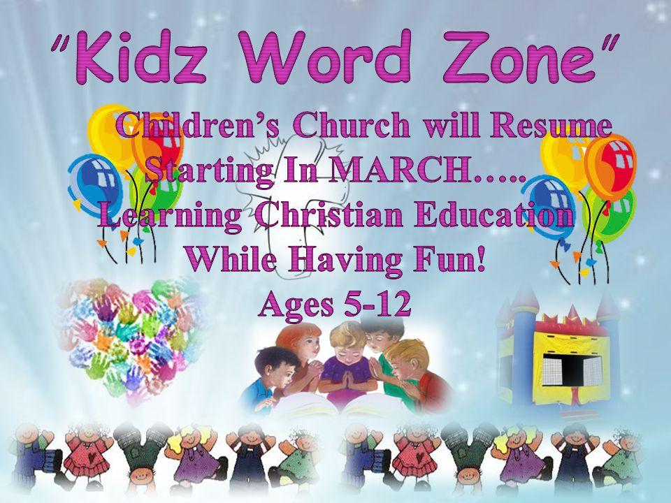Kidz Word Zone Children's Church will Resume Starting In MARCH…..