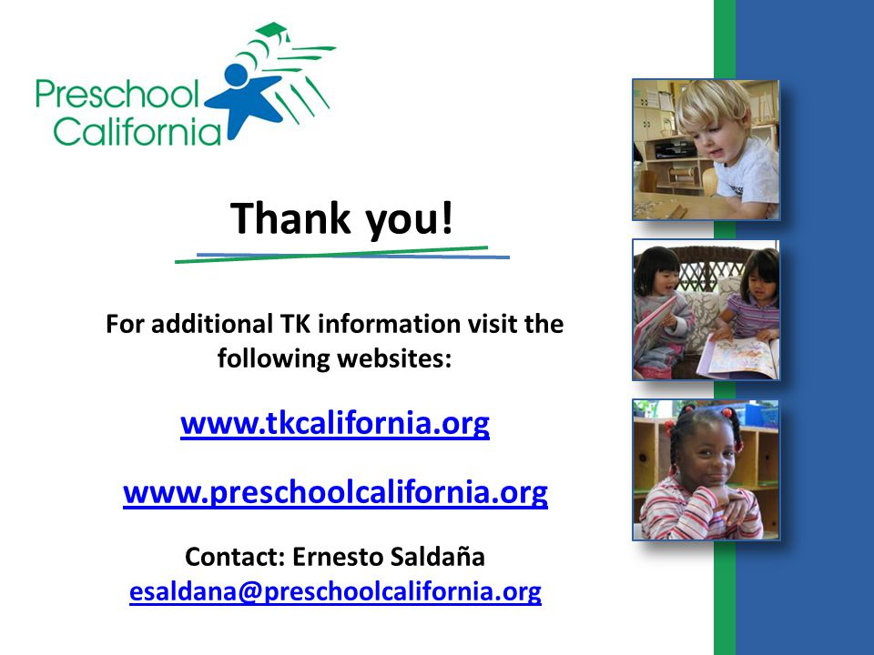 Thank you! www.tkcalifornia.org www.preschoolcalifornia.org