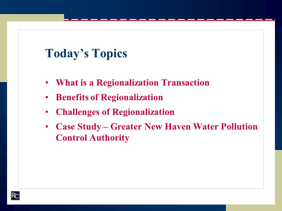 Today's Topics What is a Regionalization Transaction