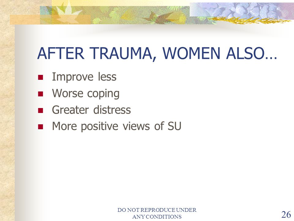 AFTER TRAUMA, WOMEN ALSO…