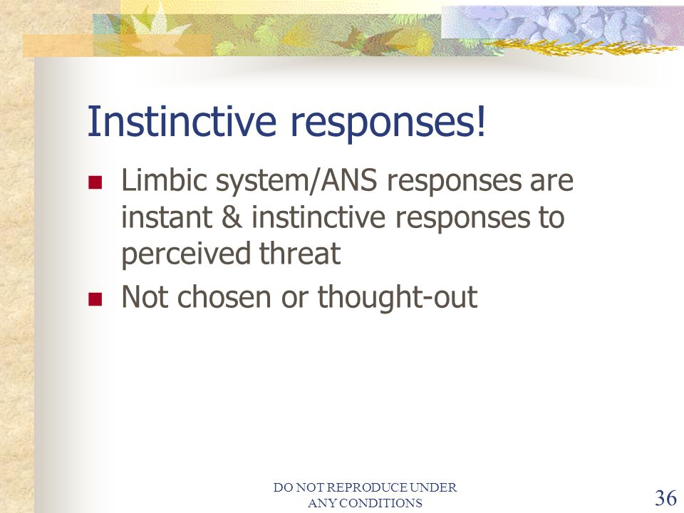 Instinctive responses!