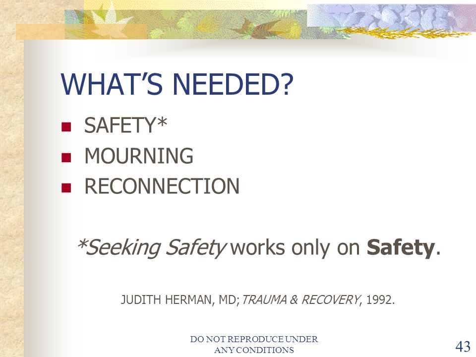 WHAT'S NEEDED SAFETY* MOURNING RECONNECTION