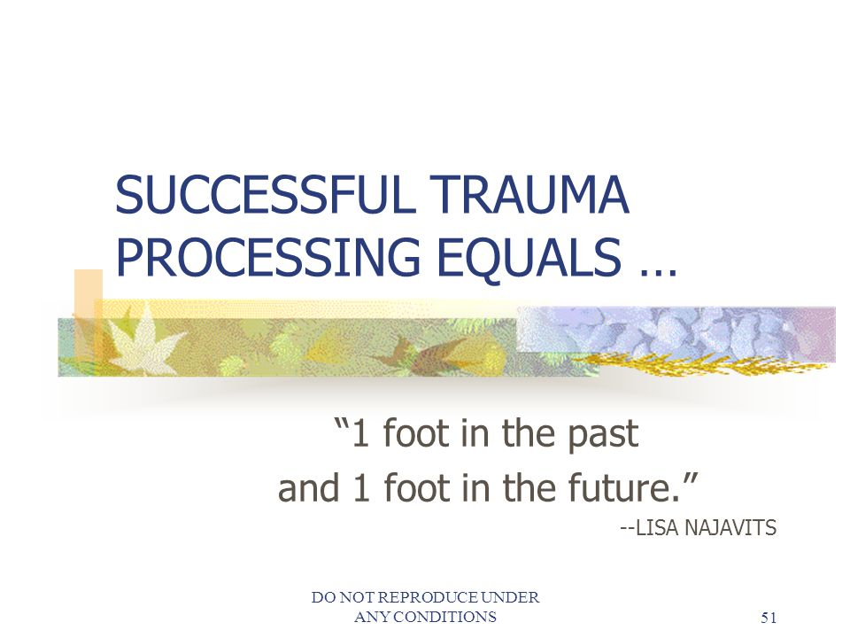 SUCCESSFUL TRAUMA PROCESSING EQUALS …