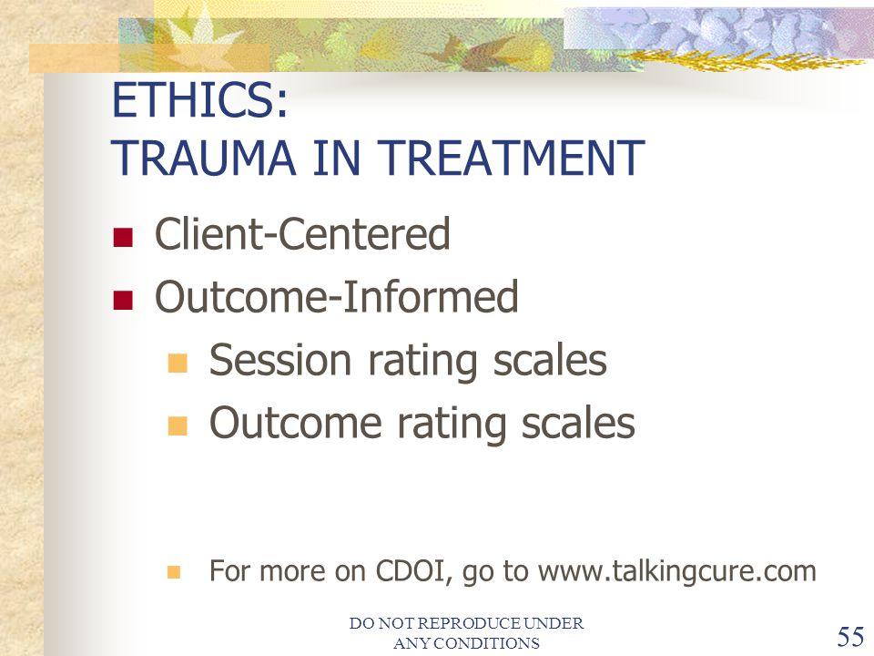 ETHICS: TRAUMA IN TREATMENT