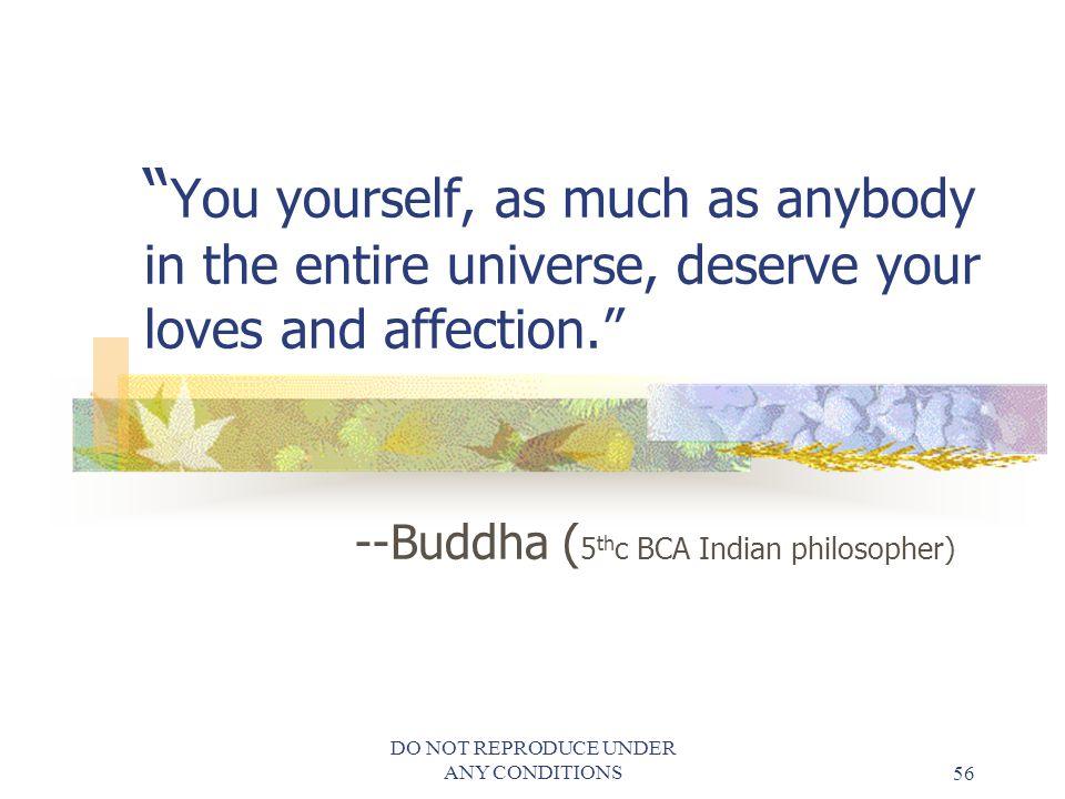 --Buddha (5thc BCA Indian philosopher)