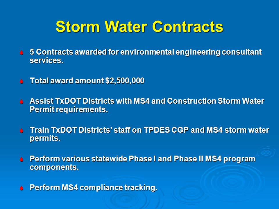 Storm Water Contracts 5 Contracts awarded for environmental engineering consultant services. Total award amount $2,500,000.
