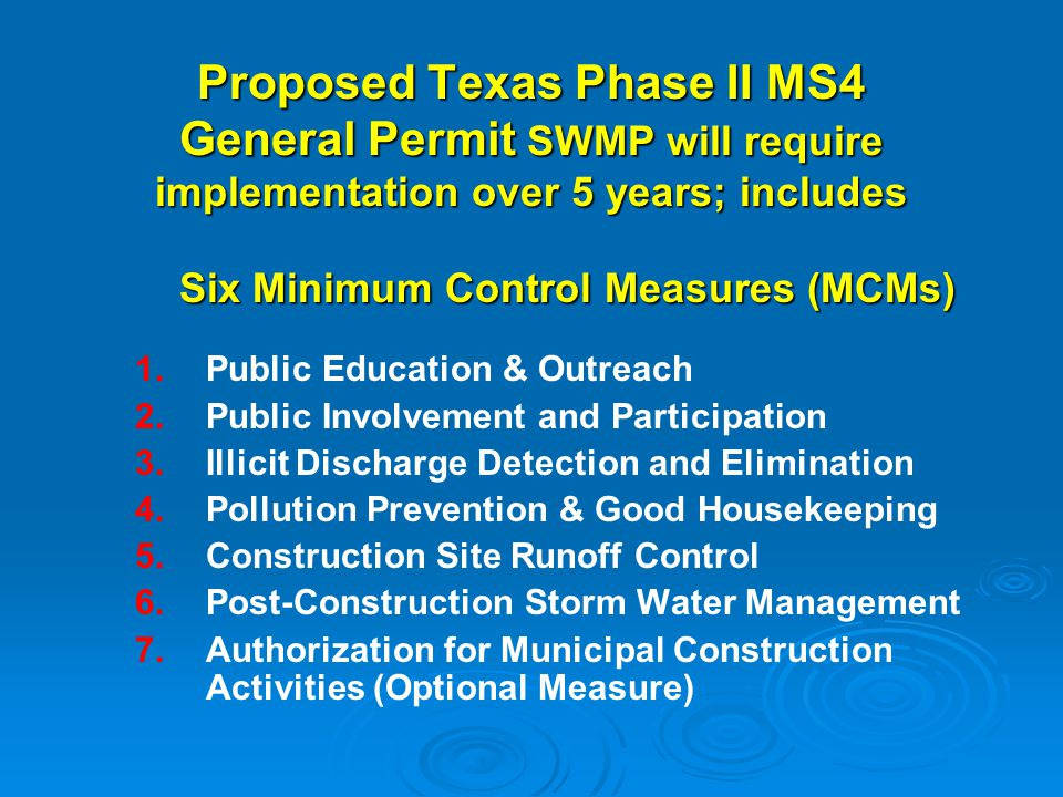 Proposed Texas Phase II MS4 General Permit SWMP will require implementation over 5 years; includes