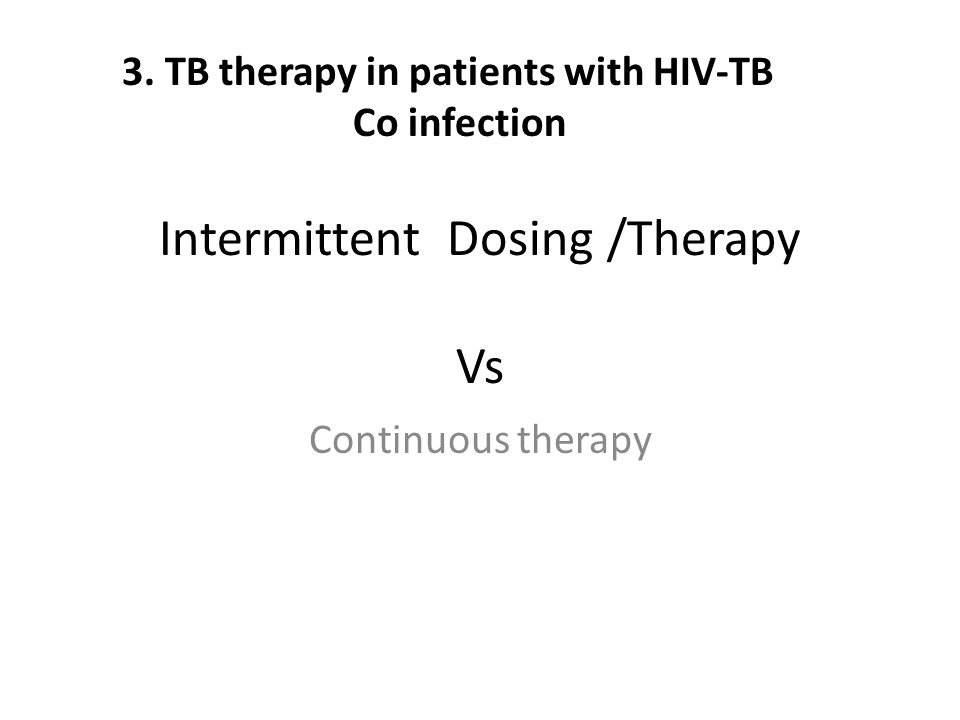 Intermittent Dosing /Therapy Vs