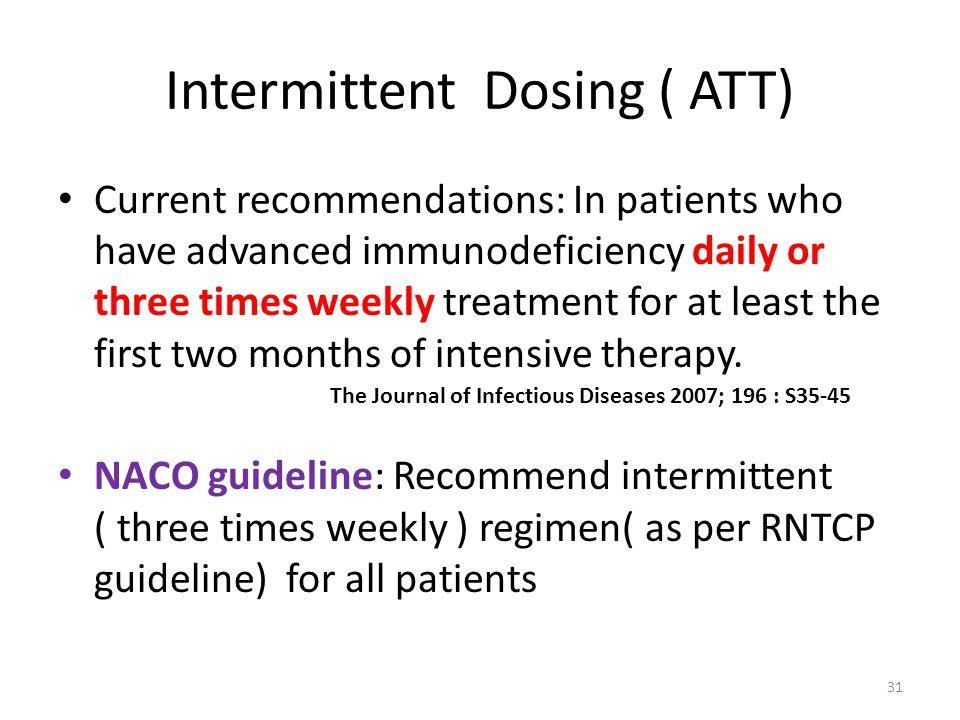 Intermittent Dosing ( ATT)