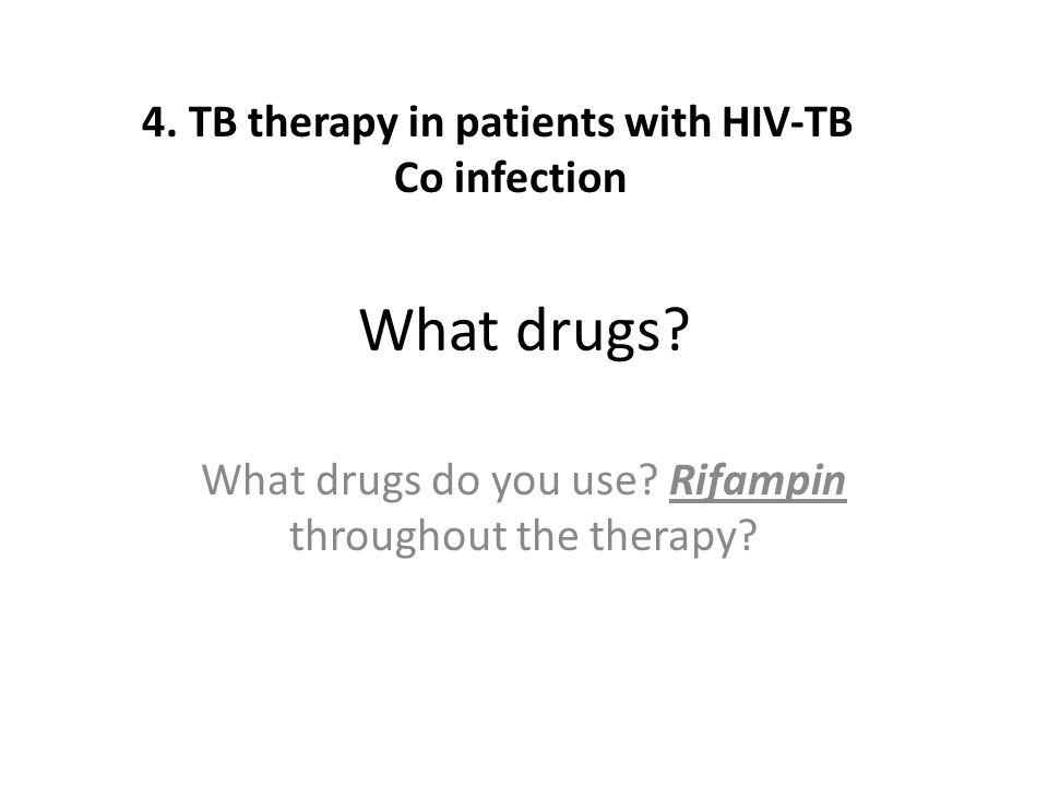 What drugs do you use Rifampin throughout the therapy