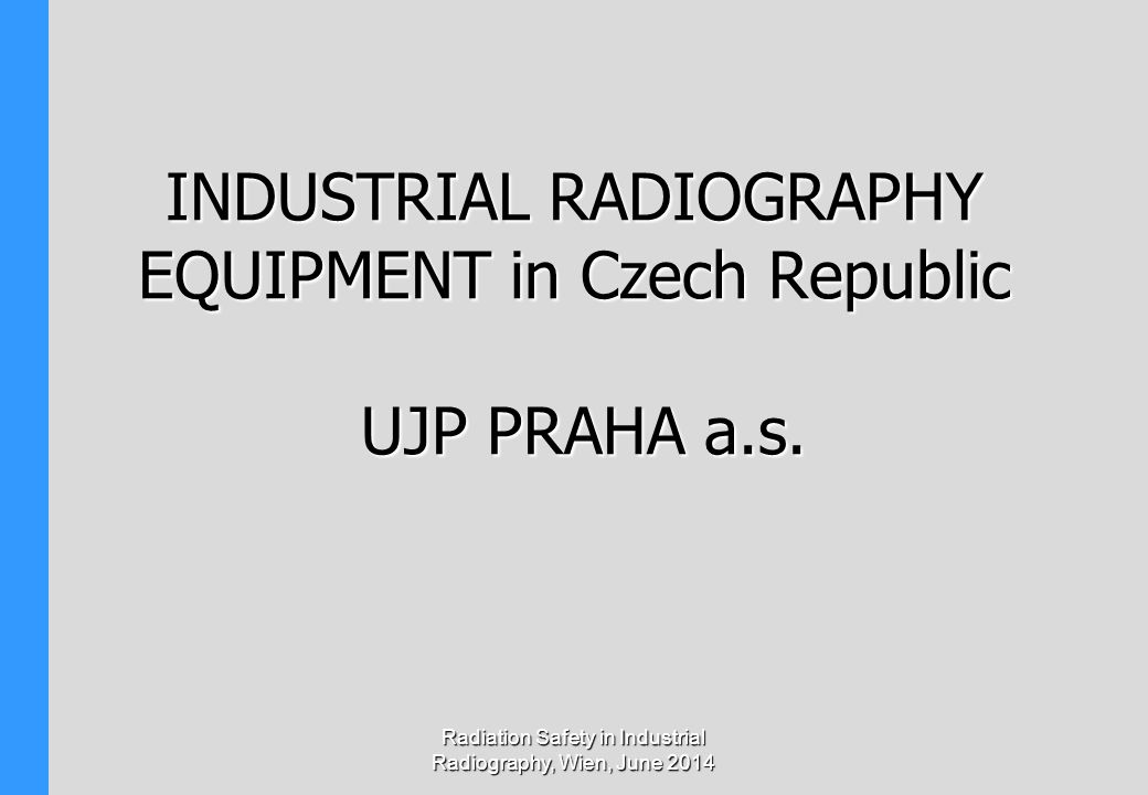 INDUSTRIAL RADIOGRAPHY EQUIPMENT in Czech Republic UJP PRAHA a.s.
