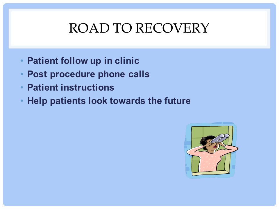 Road to Recovery Patient follow up in clinic