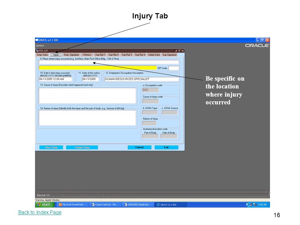 Injury Tab Be specific on the location where injury occurred 16