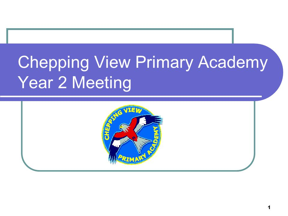 Chepping View Primary Academy Year 2 Meeting