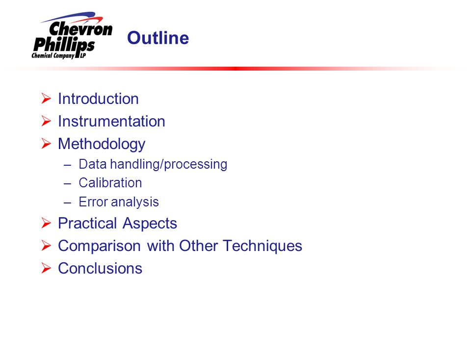 Outline Introduction Instrumentation Methodology Practical Aspects