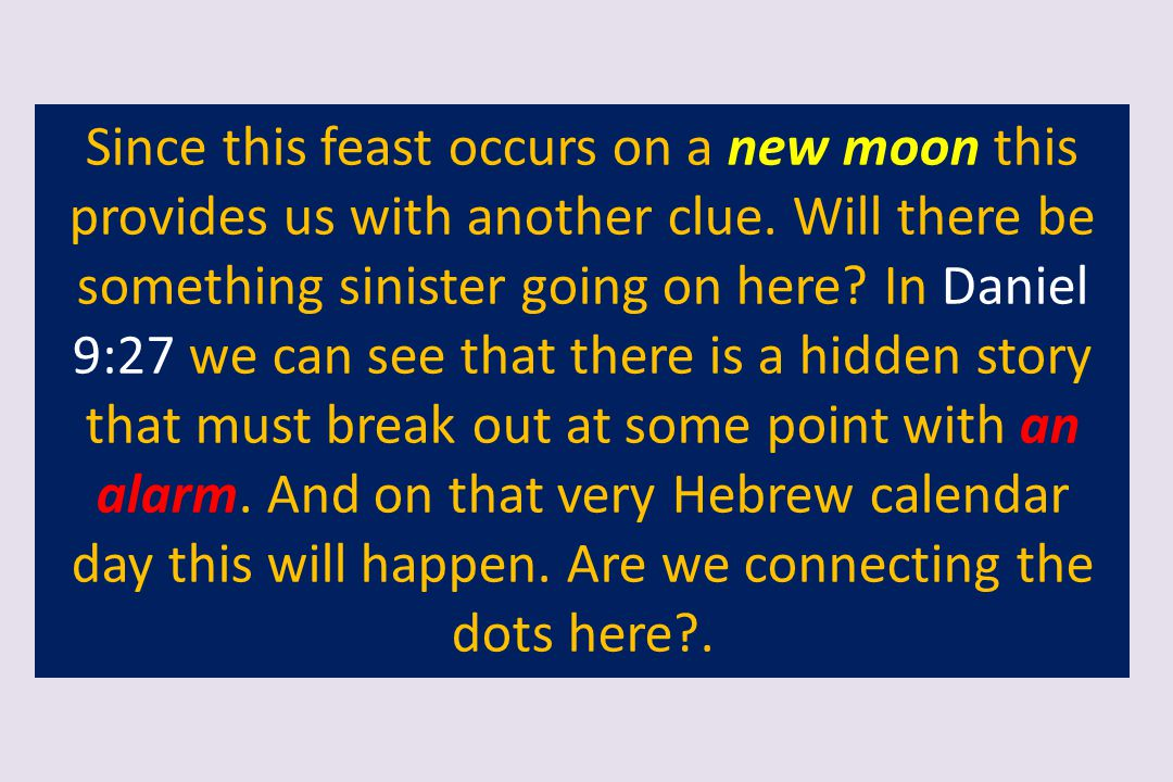 Since this feast occurs on a new moon this provides us with another clue.