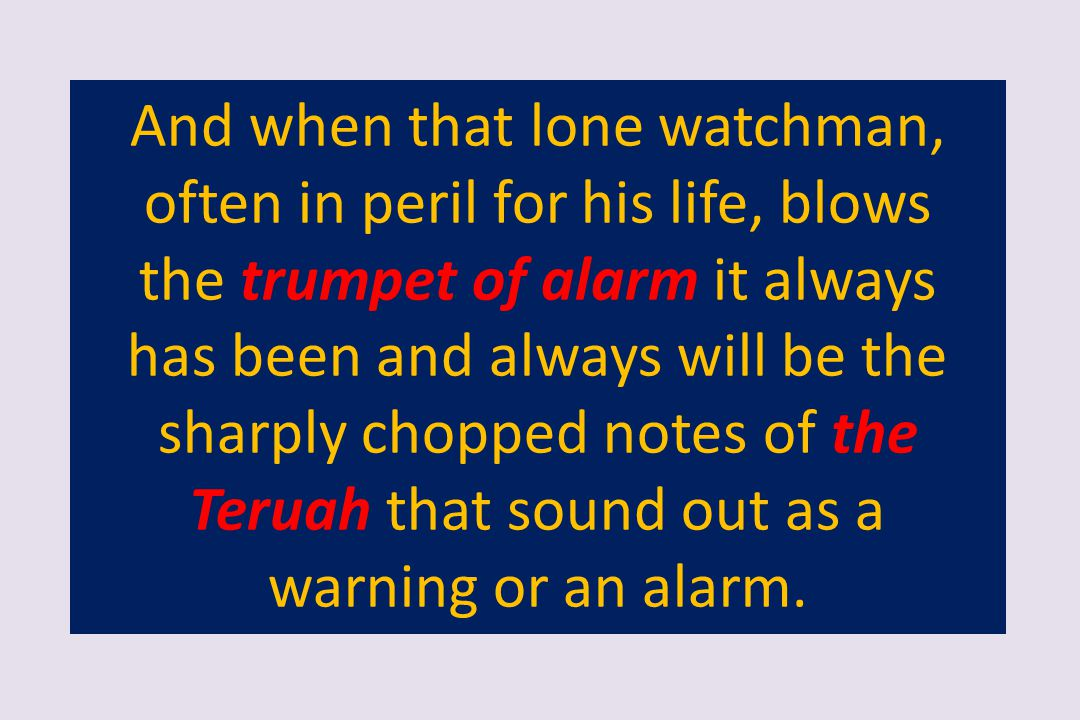And when that lone watchman, often in peril for his life, blows