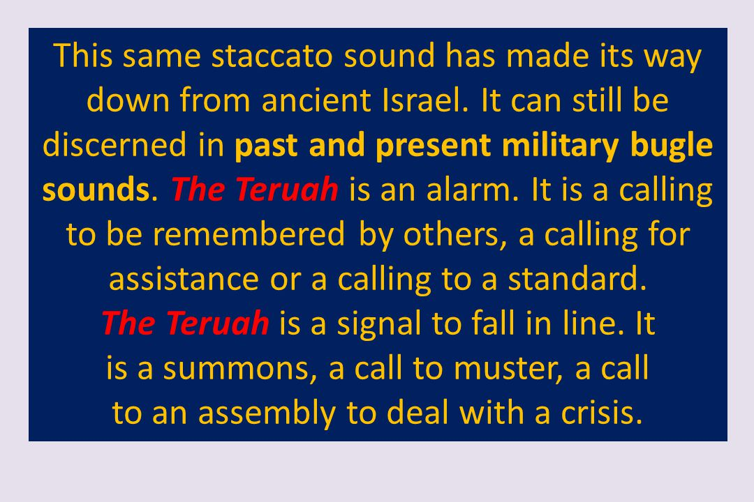 The Teruah is a signal to fall in line. It
