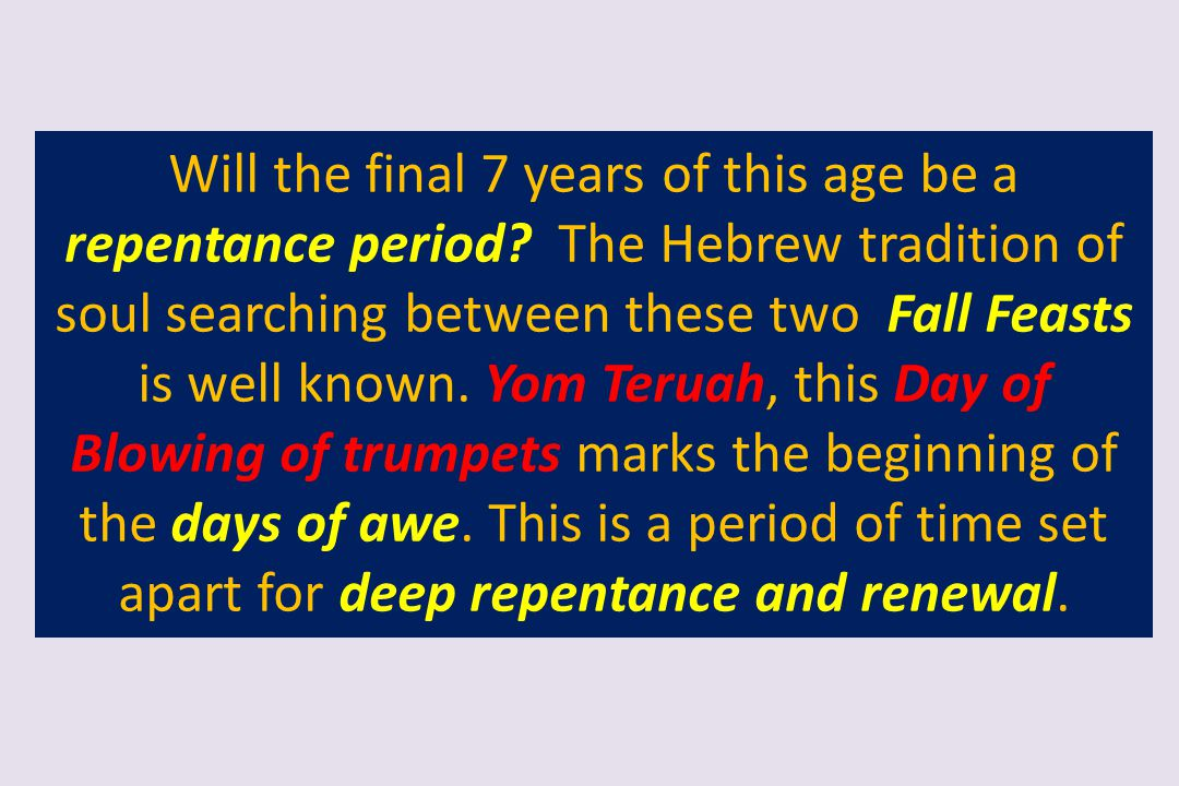 Will the final 7 years of this age be a repentance period