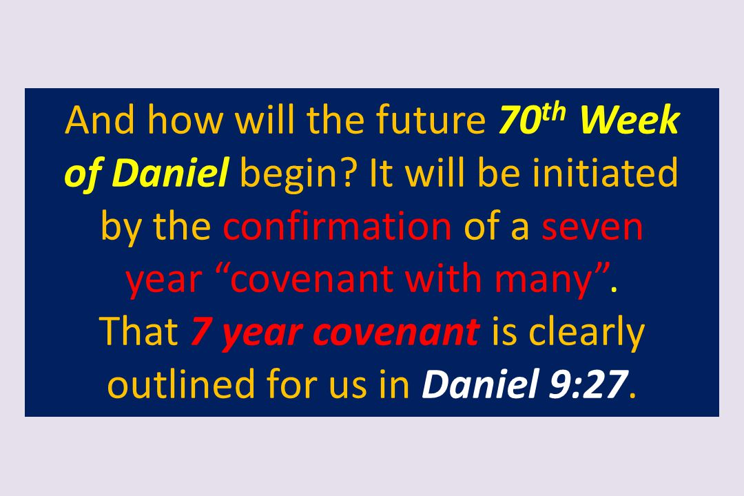 And how will the future 70th Week