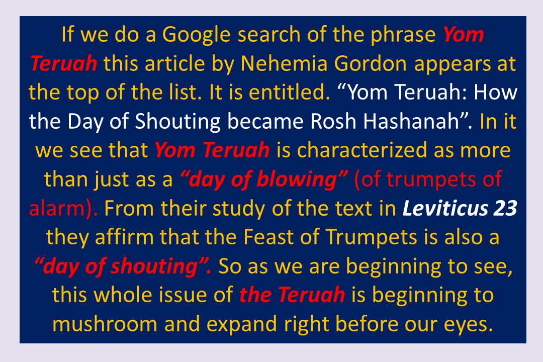 If we do a Google search of the phrase Yom Teruah this article by Nehemia Gordon appears at the top of the list.