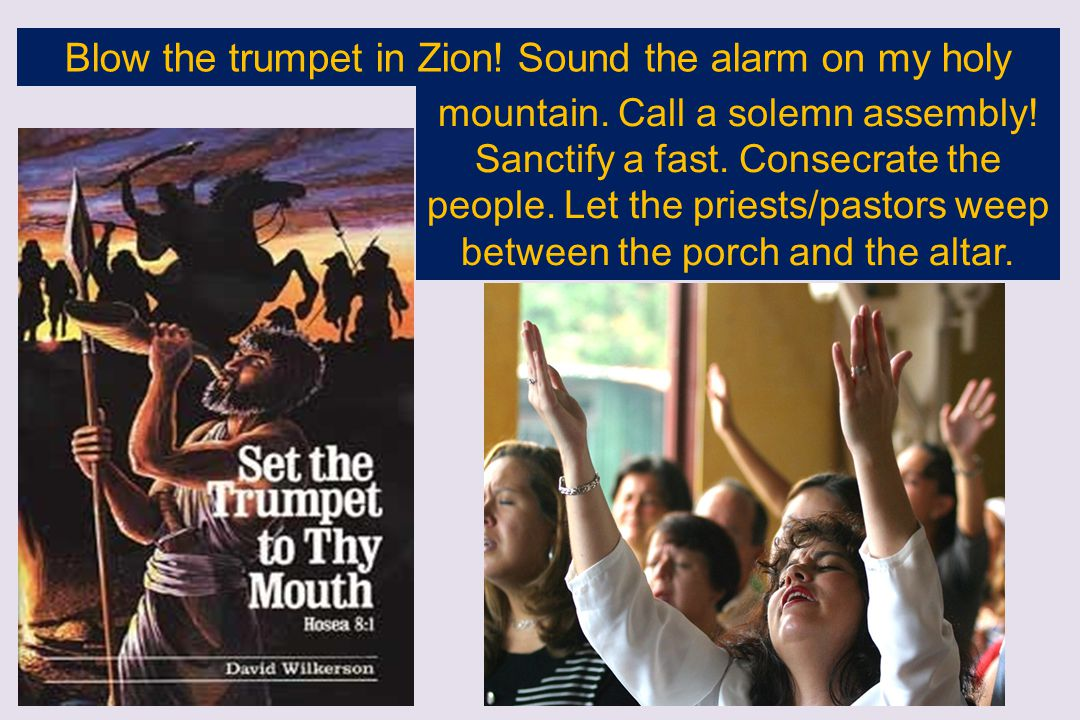 Blow the trumpet in Zion! Sound the alarm on my holy