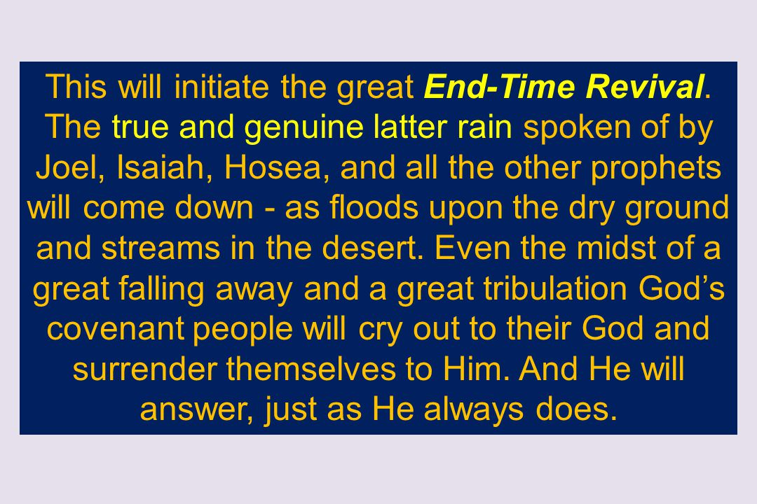 This will initiate the great End-Time Revival