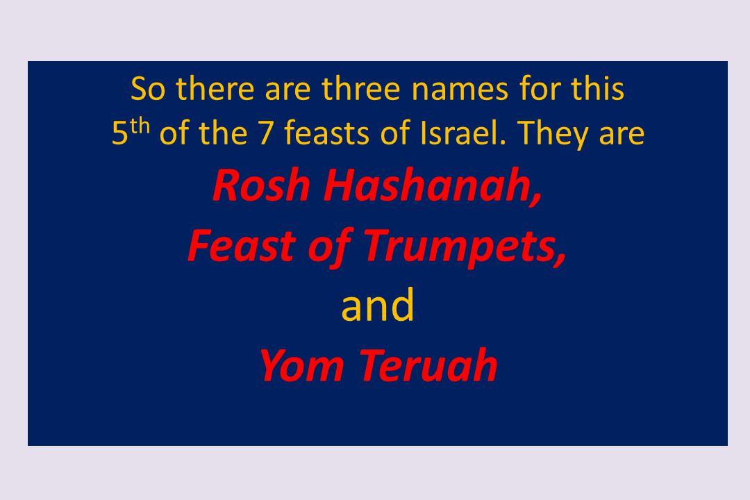 Rosh Hashanah, Feast of Trumpets, Yom Teruah
