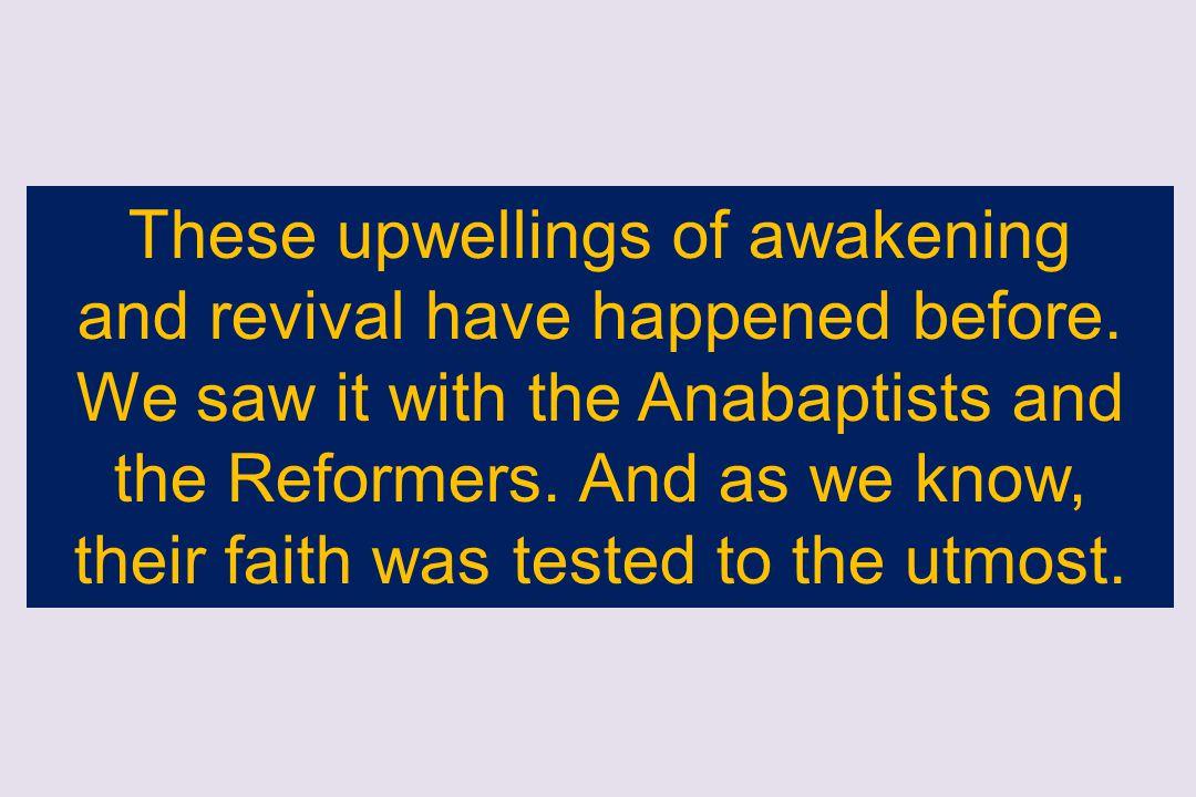 These upwellings of awakening