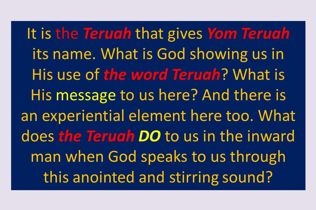 It is the Teruah that gives Yom Teruah