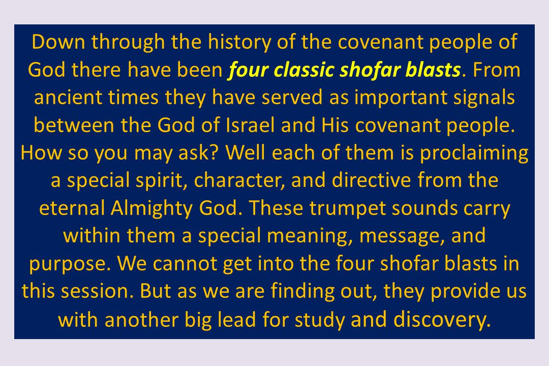 Down through the history of the covenant people of God there have been four classic shofar blasts.
