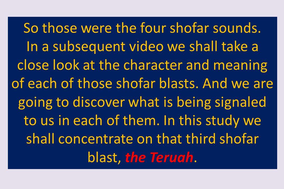 So those were the four shofar sounds.
