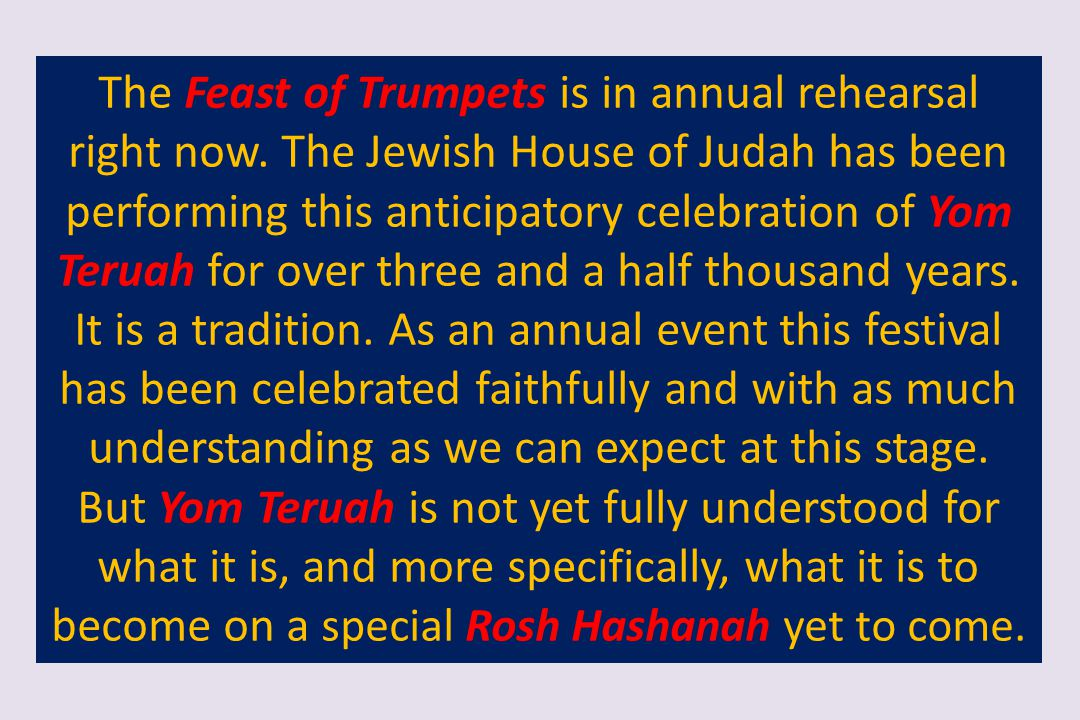 The Feast of Trumpets is in annual rehearsal right now