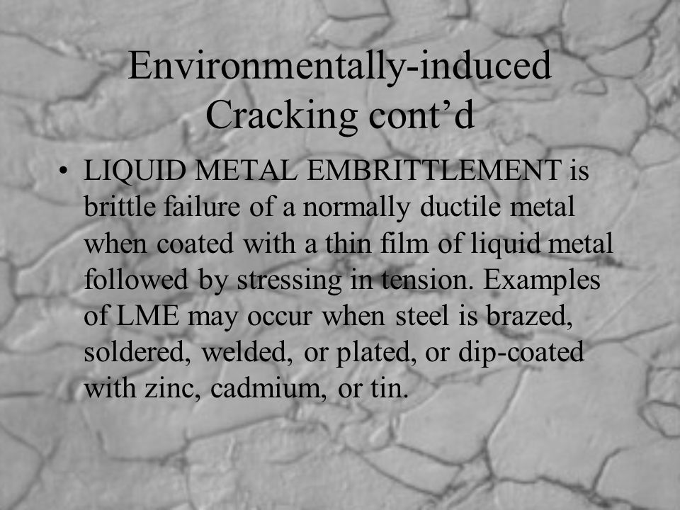 Environmentally-induced Cracking cont'd
