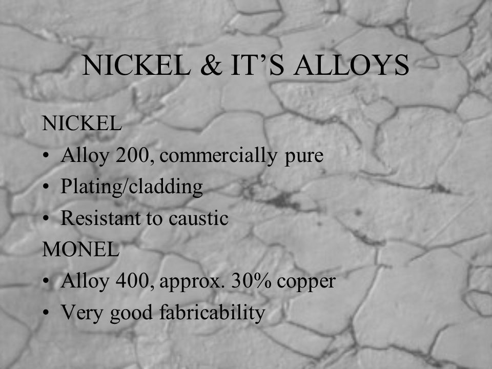 NICKEL & IT'S ALLOYS NICKEL Alloy 200, commercially pure