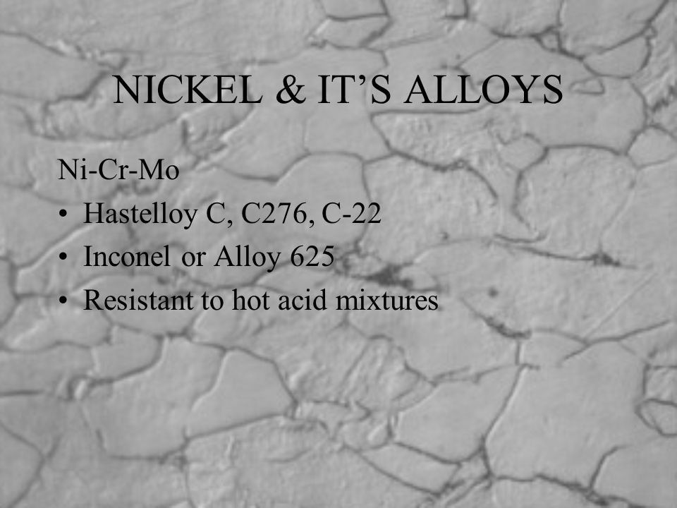 NICKEL & IT'S ALLOYS Ni-Cr-Mo Hastelloy C, C276, C-22
