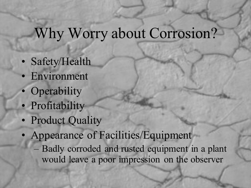 Why Worry about Corrosion