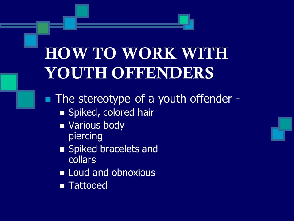 HOW TO WORK WITH YOUTH OFFENDERS