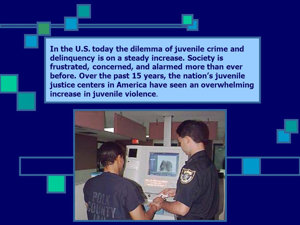 In the U.S. today the dilemma of juvenile crime and delinquency is on a steady increase.