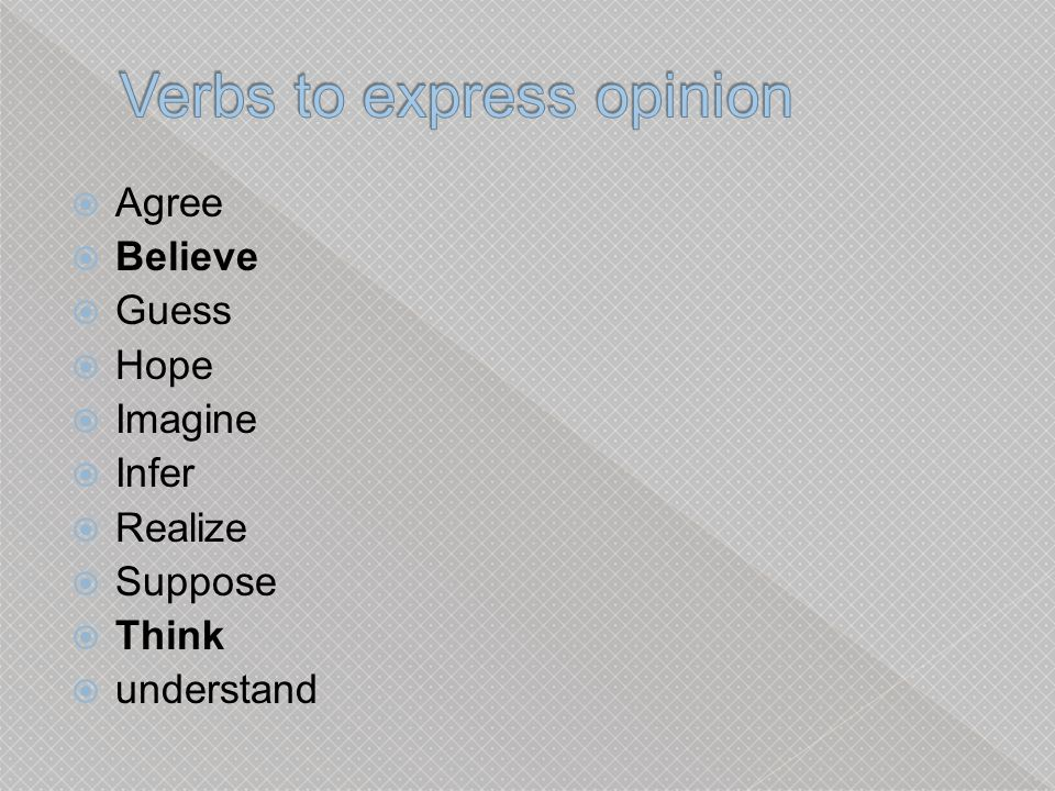 Verbs to express opinion
