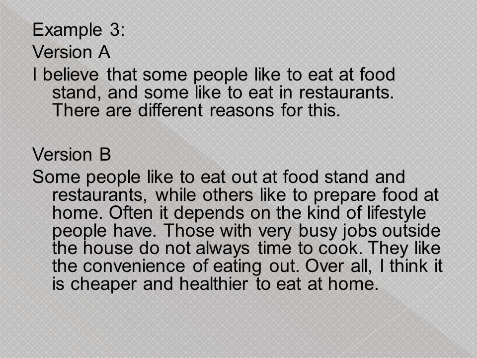 Example 3: Version A I believe that some people like to eat at food stand, and some like to eat in restaurants.