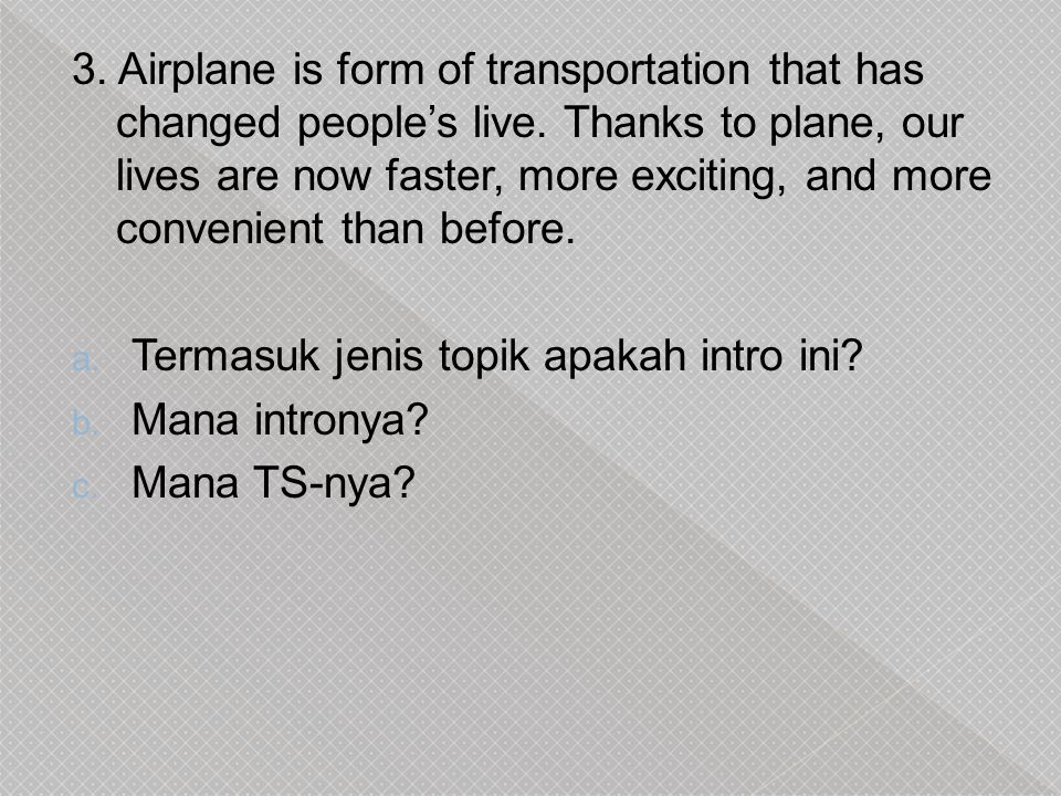 3. Airplane is form of transportation that has changed people's live