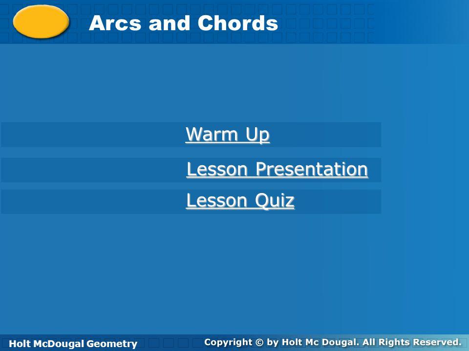 Arcs and Chords Warm Up Lesson Presentation Lesson Quiz