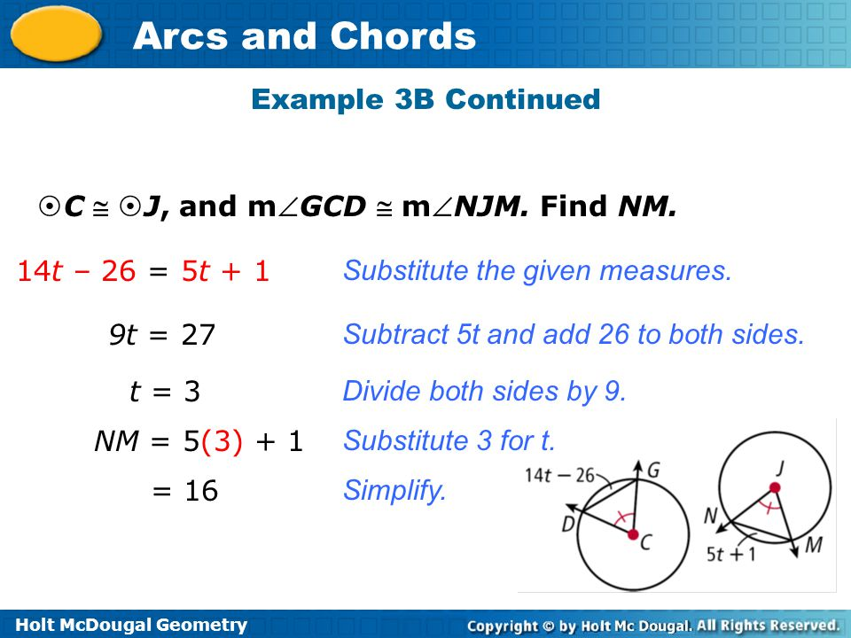 Example 3B Continued C  J, and mGCD  mNJM. Find NM. 14t – 26 = 5t + 1. Substitute the given measures.