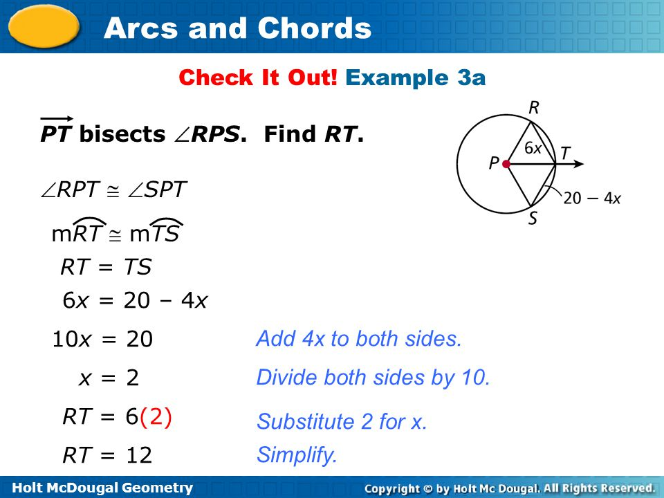 Check It Out! Example 3a PT bisects RPS. Find RT. RPT  SPT. mRT  mTS. RT = TS. 6x = 20 – 4x.