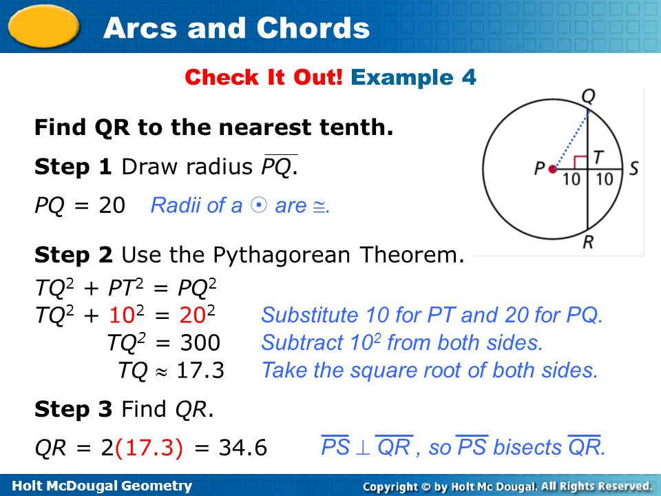 Check It Out! Example 4 Find QR to the nearest tenth. Step 1 Draw radius PQ. PQ = 20. Radii of a  are .
