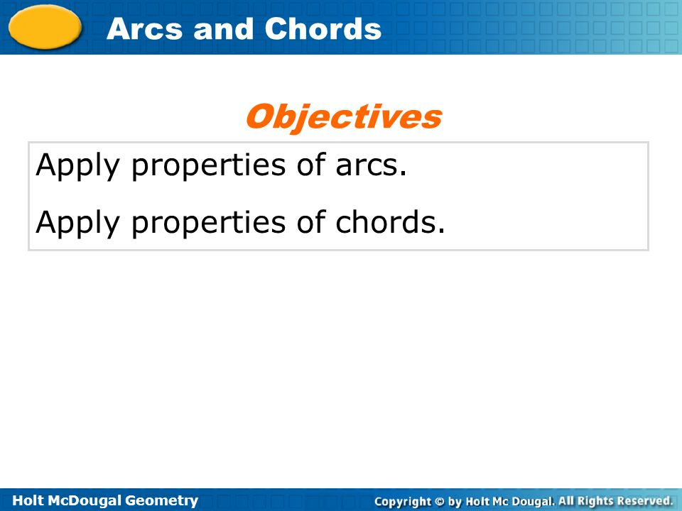 Objectives Apply properties of arcs. Apply properties of chords.