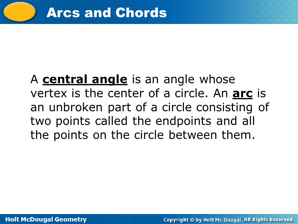 A central angle is an angle whose vertex is the center of a circle