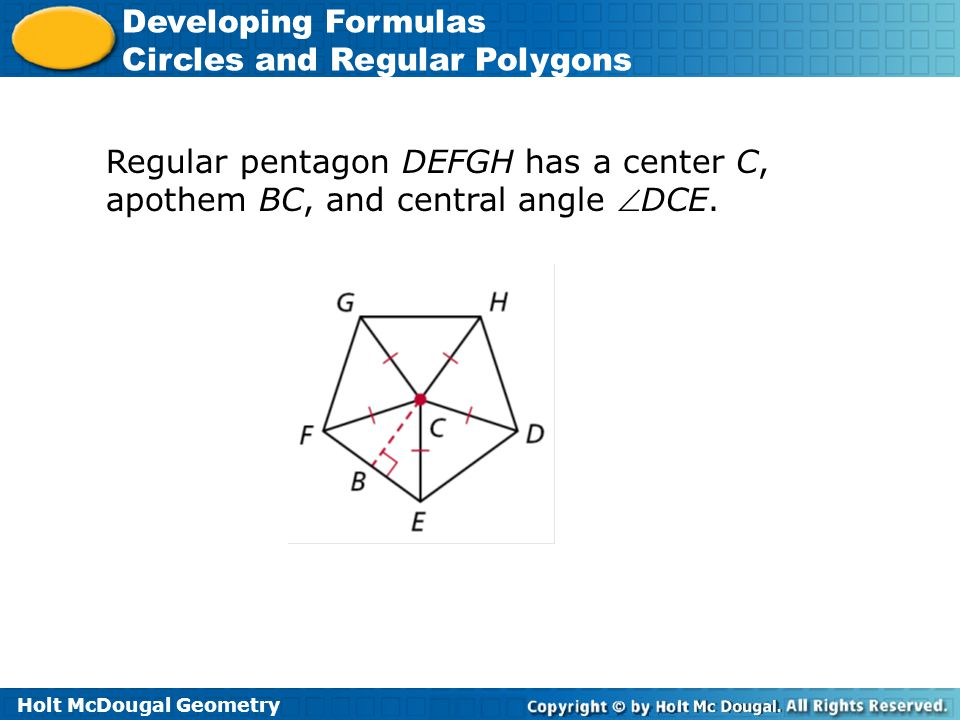 Regular pentagon DEFGH has a center C, apothem BC, and central angle DCE.